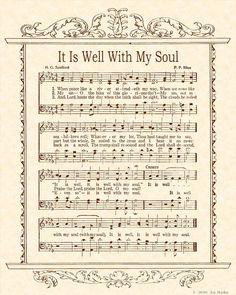 It is Well With My Soul.....| when sorrows like sea billows roll | like a river attendeth my way; when sorrows like sea billows roll ...