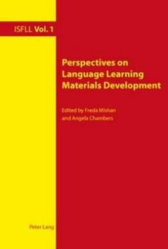 Perspectives on language learning materials development / edited by Freda Mishan and Angela Chambers - Oxford ; New York : Peter Lang, cop. 2010