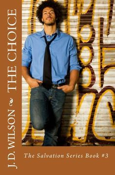 The Choice: The Salvation Series Book #3 by J.D. Wilson, http://www.amazon.com/dp/B00CUV6VE6/ref=cm_sw_r_pi_dp_5k5Otb1FG4RBY