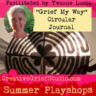 Grief My Way Circular Journal - Creative Grief Studio Summer Playshop - 30 June 2015 - $45 http://griefcoachingcertification.com/summer-school/playing-in-the-dreamscape/