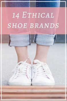 40dfba74ac62 Looking for ethically made, sustainable, and vegan shoes  This is the guide  for you. Here are 14 ethical shoe brands with sneakers, high heels,  sandals, ...