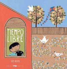 Tiempo libre / Lizi Boyd #libros #libro #novela #novel•la #literatura #book #reading #read #novetats #novedades #llibre #infantil #child #children#bbcnRamondAlos