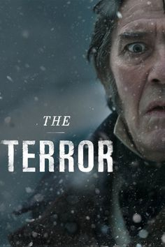 The Terror - American horror drama television series, based on a best-selling novel of the same name, a fictionalized account of Captain Sir John Franklin's lost expedition to the Arctic in 1845–1848 (10 episodes, 42-56 min per episode), 2018