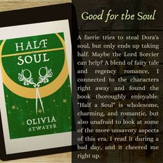"I like regency romance (in the vein of Jane Austen) and I like fantasy, so ""Half a Soul"" seemed like a good fit. The day I began reading in earnest, I was feeling drained and overwhelmed. I read the entire book without stop and finished it in a few hours. The next morning, I re-read my all favorite bits, which turned out to be most of the book. I found ""Half a Soul"" to be, not just entertaining, but also healing and restorative. It made me feel good. Fantasy Authors, Fantasy Books, Feeling Drained, Beginning Reading, I Feel Good, Jane Austen, Regency, Book Review, I Movie"