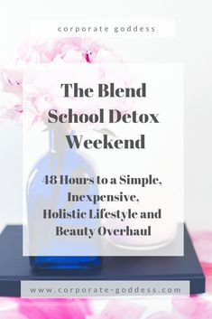 The Free Blend School Detox Weekend Challenge - Corporate Goddess Burnout Recovery, Job Burnout, Essential Oils For Headaches, Essential Oils For Sleep, Work Stress, Stress And Anxiety, Oils For Energy, Toxin Cleanse, Holistic Medicine