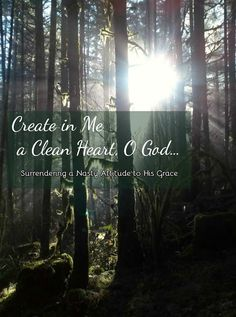 A Cup of Tea with Kelsey : Create in Me a Clean Heart, O God...