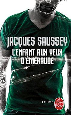 L'Enfant aux yeux d'émeraude de Jacques Saussey https://www.amazon.fr/dp/2253000590/ref=cm_sw_r_pi_dp_x_APSkzb960F1KB