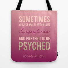 Pretend to be Psyched Tote Bag by duly noted design