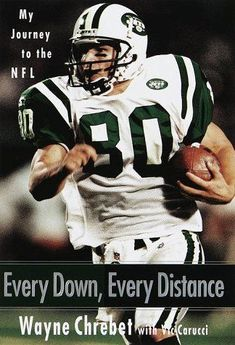 308f5fdd Every Down, Every Distance : My Journey to the NFL by Vic Carucci and Wayne  Chrebet Hardcover)