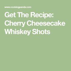 Get The Recipe: Cherry Cheesecake Whiskey Shots