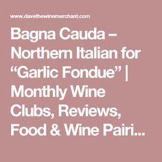 "Bagna Cauda – Northern Italian for ""Garlic Fondue"" | Monthly ..."