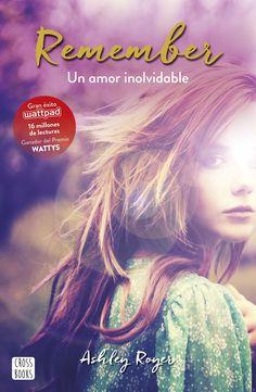 P R O M E S A S   D E   A M O R: Reseña | Remember. Un amor inolvidable, Ashley Royer