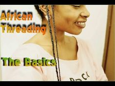 This video is to show you the basics of African Threading, This is Not a style video. The style videos are coming soon :) I use LOC Method to moisturize my h. African Threading, Hair Threading, Ethnic Hairstyles, Afro Hairstyles, Natural Hair Growth, Natural Hair Styles, Afro Hair Tutorial, Vlog Tips, Textured Hair