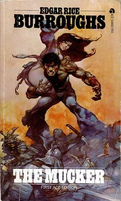 Edgar Rice Burroughs, The Mucker (New York: Ace, with cover art by Frank Frazetta. Image Comics, Bd Comics, Marvel Comics, Frank Frazetta, Robert Mcginnis, Norman Rockwell, Karl Kopinski, John Howe, Jurassic Park 3