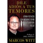more information about Dile Adios a Tus Temores (How to Overcome Fear)