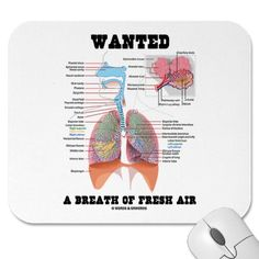 Wanted A Breath Of Fresh Air (Respiratory System) Mouse Pad by wordsunwords