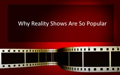 Why Reality Shows Are So Popular