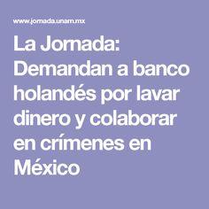 La Jornada: Demandan a banco holandés por lavar dinero y colaborar en crímenes en México