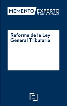 Reforma de la Ley General Tributaria 2015 / [obra realizada sobre la base de un estudio técnico cedido a la editorial por Mariano Fortuny Zaforteza, Clara Sotelo Tasis]