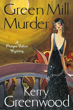 The Green Mill Murder: Miss Phryne Fisher Investigates (Phryne Fisher's Murder Mysteries Book 5) eBook: Kerry Greenwood: Amazon.co.uk: Kindle Store