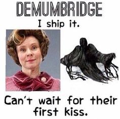 Hahaha!!! I think if that poor dementor kissed her it might die