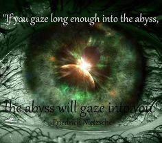 Wisdom. Friedrich Nietzsche. Abyss. Friedrich Nietzsche, Happy Eyes, Into The Abyss, Great Love, Science Fiction, Believe, Sci Fi, Illustration Art