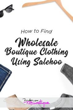 How to Find Wholesale Boutique Clothing Using Salehoo - How to Sell Your Stuff - Starting An Online Boutique, Selling Online, Wholesale Boutique Clothing, Wholesale Jewelry, E Commerce Business, Business Marketing, Online Business, Drop Shipping Business, Diy Jewelry Findings