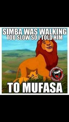 Mufasa you are too slow!