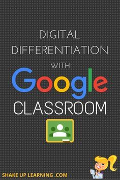 Digital Differentiation with Google Classroom   Shake Up Learning   Bloglovin'