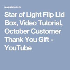 Star of Light Flip Lid Box, Video Tutorial, October Customer Thank You Gift - YouTube