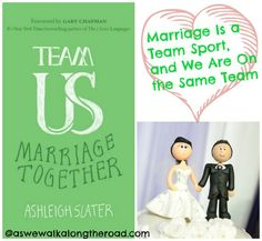 As We Walk Along the Road: Marriage Is a Team Sport and We Are On the Same Team: Review and Giveaway of Team Us by Ashleigh Slater #marriagetogether