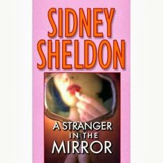 Free download Pdf files: A Stranger In The Mirror By Sidney Sheldon Pdf