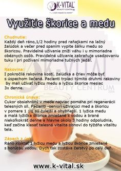 využitie škorice a medu - My site Health Benefits, Health Tips, Beauty Detox, Medicine Book, Home Bakery, Dieta Detox, Atkins Diet, Wellness, Food Inspiration