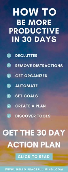 Do you want to be more productive? Join the 30 day productivity challenge and follow the step by step guide to declutter, remove distractions, get organized, automate your work, set goals and create a plan. Click on the pin to read the full article!