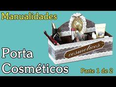 Manualidades - Porta Cosméticos parte 1 de 2 - YouTube