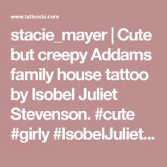 stacie_mayer | Cute but creepy Addams family house tattoo by Isobel Juliet Stevenson. #cute #girly #IsobelJulietStevenson #neotraditional #house #AddamsFamily | Tattoodo