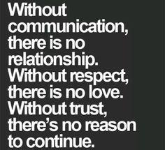 No communication...no respect...no trust