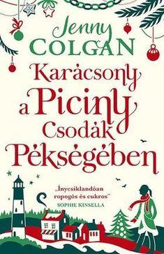 Jenny Colgan- Karácsony a Piciny Csodák Pékségében (Előjegyezhető!