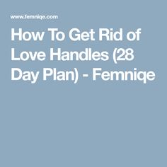 How To Get Rid of Love Handles (28 Day Plan) - Femniqe