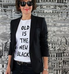 old is the new black t shirt designed by fanny karst, advanced style, ari seth cohen, old ladies rebellion, blogs for the over 50s, over 50 bloggers, style at any age, grey chic, alison cosier