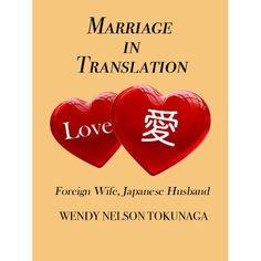 Marriage in Translation - Wendy Nelson Tokunaga