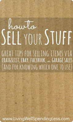 How to Sell Your Stuff -- great tips for selling things on various websites and garage sales. Saving Ideas, Money Saving Tips, Money Savers, Money Tips, Money Hacks, Just In Case, Just For You, Pot Pourri, Do It Yourself Inspiration