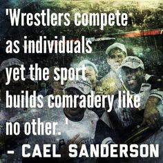 True. Cael Sanderson was born and raised right here in utah. Throughout his college years he went undefeated. Talk about a stud!