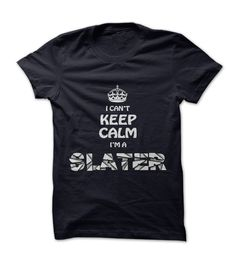 "If youre a SLATER then this shirt is for you! Show your strong SLATER Pride by wearing this ""I Cant Keep Calm Im a SLATER"" shirt today."
