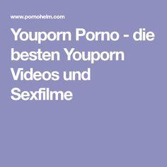 Youporn Porno - die besten Youporn Videos und Sexfilme