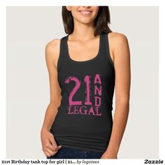 21st Birthday tank top for girl | 21 and legal