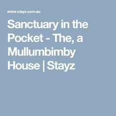 Sanctuary in the Pocket - The, a Mullumbimby House   Stayz