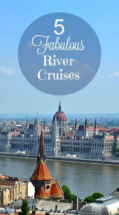Here's my first-round pick of five best river cruise itineraries, especially for beginners.