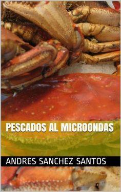 Pescados al Microondas (El Gran Desconocido de la Cocina nº 4) de Andres Sanchez Santos, http://www.amazon.es/dp/B00EXA6ZAW/ref=cm_sw_r_pi_dp_jJ09tb0TXAF5P