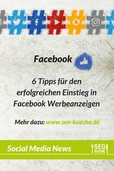 6 Tipps für den erfolgreichen Einstieg in die Facebook-Anzeige | Tipps Facebook Werbung | Anleitung Facebook Ads